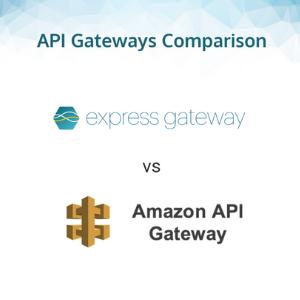 Express Gateway vs AWS API Gateway Detailed Comparison | Express Gateway